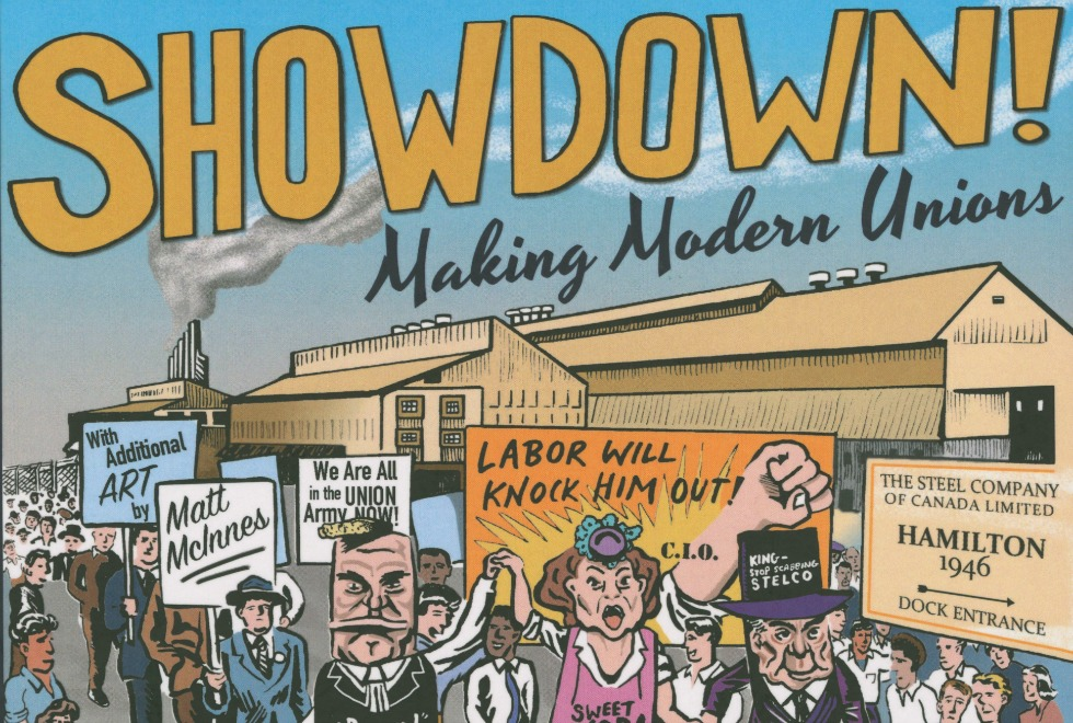 In 1946, 13,000 Hamilton workers went on strike– the largest in the city's history. Now, a new graphic novel is exploring this tumultuous time with the help of materials from McMaster's archives and maps collections. Image from: Showdown!: Making Modern Unions by Rob Kristofferson and Simon Orpana, (Between the Lines, 2016). Used with permission.